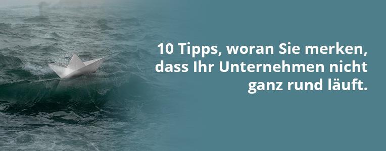 10 Tipps, woran Sie merken, dass Ihr Unternehmen nicht ganz rund läuft.